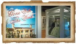 The Road to Tara Museum is a Gone With the Wind museum in Jonesboro.